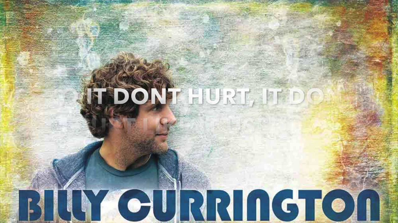 It Dont Hurt Like It Used To - Billy Currington Lyric Video - YouTube