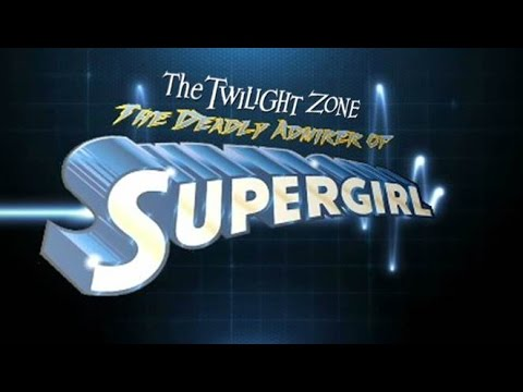 WON YouTube Presents-Twilight Zone: The Deadly Admirer Of Supergirl (Fan Film)