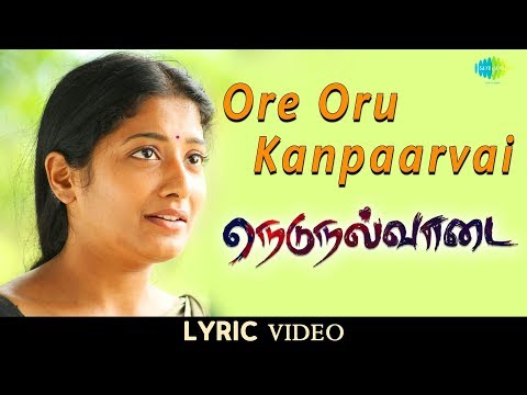 Ore Oru Kanpaarvai Song Lyrics From Nedunalvaadai