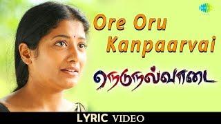 Ore Oru Kanpaarvai | Lyrical | Vairamuthu | Jose Franklin |Selvakannan |Yazin Nizar |PurnimaKrishnan
