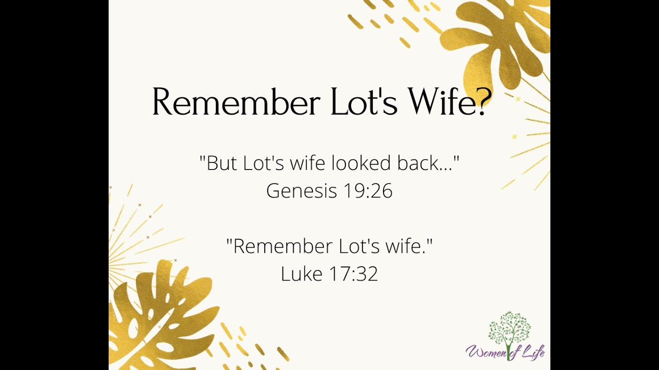Remember Lot's Wife?