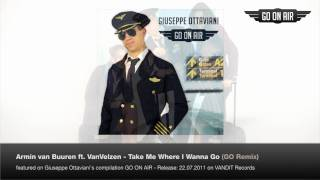 Armin van Buuren feat. VanVelzen - Take Me Where I Wanna Go (Giuseppe Ottaviani Remix)