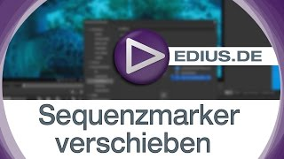 EDIUS Podcast - Sequenzmarker verschieben: Ripple Marker