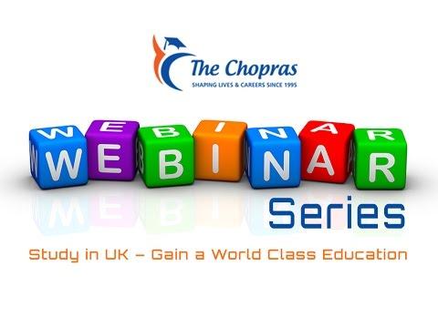 Webinar on Study in UK by The Chopras- Gain a World Class Education