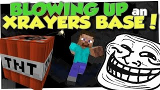 BLOWING UP XRAY HACKER FACTIONS BASE (Minecraft Trolling)