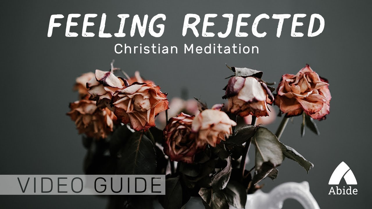 Guided Christian Meditation: God Loves You, Don't Feel Rejected
