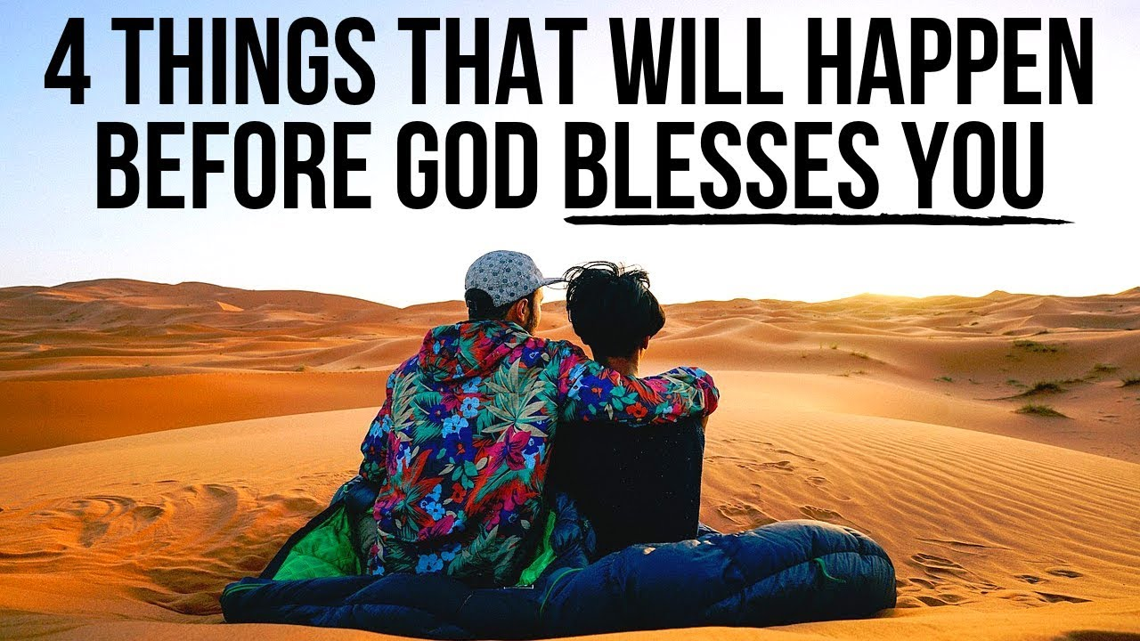 4 Things God Will Do in Your Life Before He Blesses You
