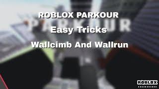 Roblox Parkour Easy Tricks l Wallclimb,Wallrun
