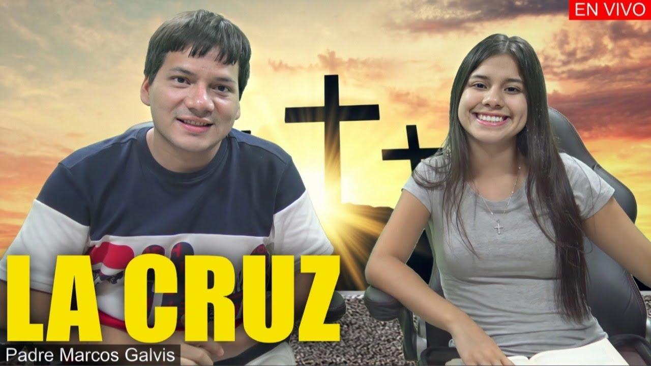 LA CRUZ de DIOS - PADRE MARCOS GALVIS EN VIVO