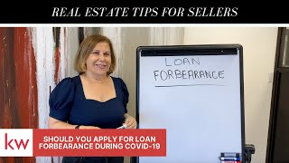 REAL ESTATE TIPS FOR SELLERS | Should I do Loan Forbearance With My Lender?