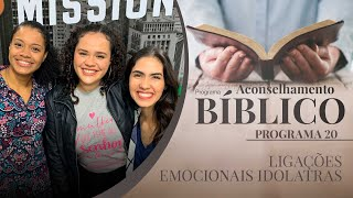 Ligações emocionais idolatras   Aconselhamento Bíblico