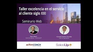 Servicio al Cliente, Siglo XXI - Webinar 2017 Coach Pepe Villacís y SalesUP