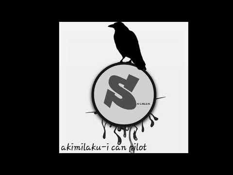 Dj akimilaku-i can pilot(remix)