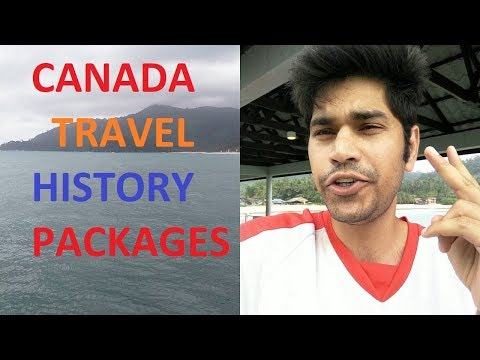 Canada TRAVEL HISTORY PACKAGES