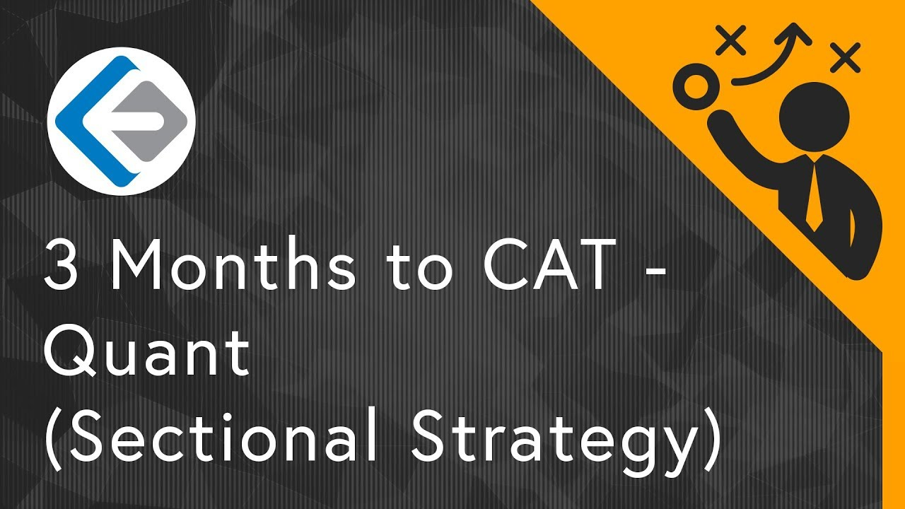 3 Months to CAT - Quant (Sectional Strategy) | CAT 2018