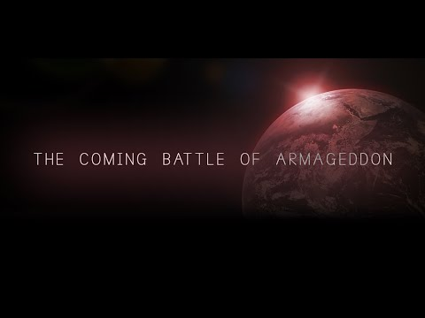 The Coming Battle of Armageddon