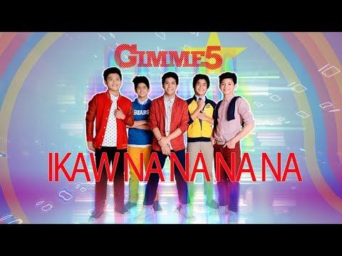 Gimme 5 - Ikaw Na Na Na Na (Audio)
