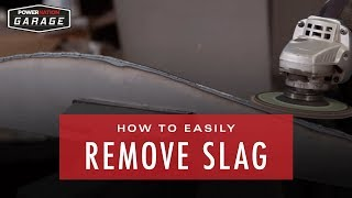 How To Easily Remove Slag