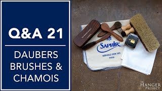 Leather Shoe Care: Daubers, Brushes & Chamois - Q&A 21 | Kirby Allison