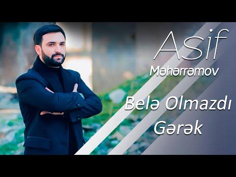 Asif Meherremov - Bele olmazdi gerek