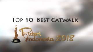 Top 10 Best in Catwalk Puteri Indonesia 2018 by Indonesian Pageants