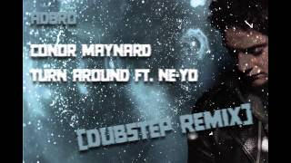 Conor Maynard - Turn Around ft. Ne-Yo [DUBSTEP REMIX]