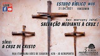 Salvação Mediante a Cruz | Rev. Marcony Jahel