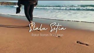 Rakat Batam - Slalu Setia - Will rapz - (official video music 2020)