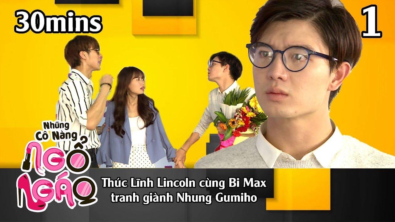 NHỮNG CÔ NÀNG NGỔ NGÁO #1 – 30Mins | Thúc Lĩnh Lincoln cùng Bi Max tranh giành Nhung Gumiho 😘