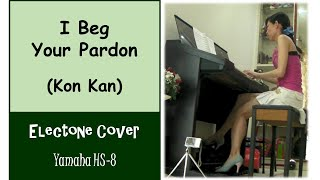 (Yamaha Electone HS 8) I Beg Your Pardon - Kon Kan