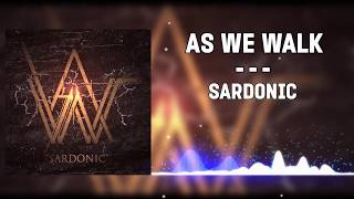▲As We Walk - Sardonic▲(2014)