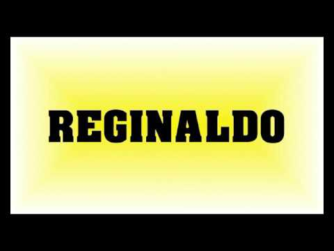Qual o Significado do Nome Reginaldo?