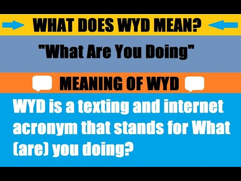 What Does Wyd Mean? | WYD Meaning & Definition