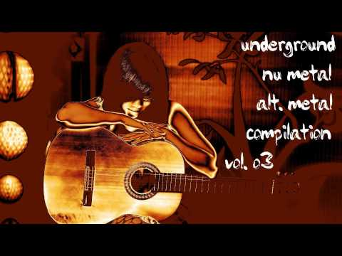 Underground Nu Metal / Alternative Metal Compilation Vol. 03