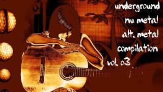 Underground Nu Metal / Alternative Metal Compilation Vol. 03
