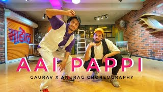 Aai Pappi - Kismat Konnection I Dance Cover I Choreography : Gaurav & Anurag