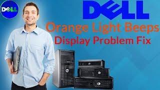 Dell Computers orange light beeps display problem fix by Kashi Max