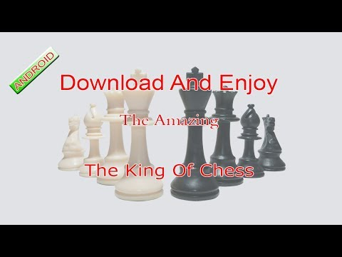 Download And Enjoy The Amazing Game ♚ The King Of Chess ♚