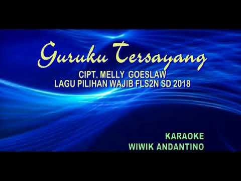 FLS2N SD 2018 GURUKU TERSAYANG Cipt. MELLY GOESLAW