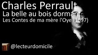 La belle au bois dormant - Charles Perrault - Les Contes de ma mère l