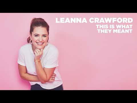Leanna Crawford - This Is What They Meant (Official Audio)