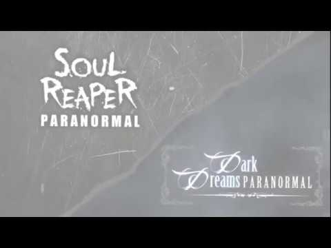 Soul Reaper Paranormal & Dark Dreams Paranormal |  666 The Devils Mill