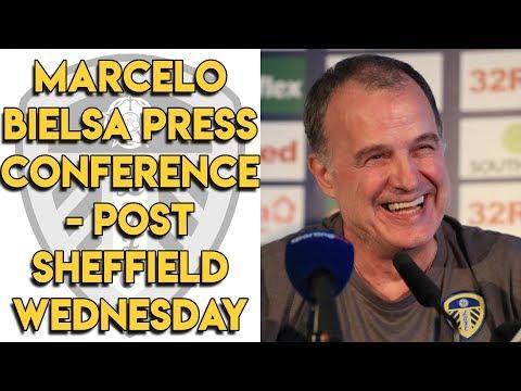 Marcelo Bielsa's Post Sheffield Wednesday Press Conference