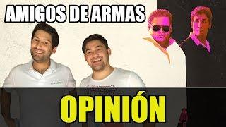 AMIGOS DE ARMAS - Opinión SIN SPOILERS