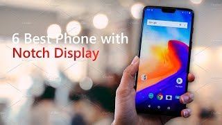 6 Best Phones with Notch Display