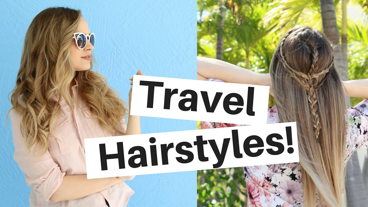 3 travel hairstyles tutorial