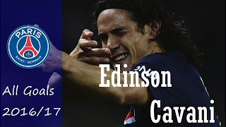 Edinson Cavani | Paris Saint Germain - All Goals 2016/17