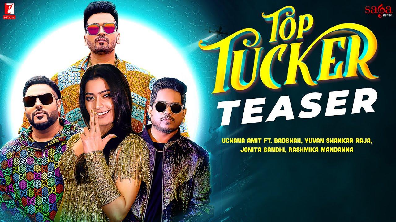 Download Top Tucker Teaser   Uchana Amit  ft.  Badshah, Yuvan Shankar Raja, Rashmika Mandanna   Jonita Gandhi