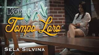 TOMPO LORO (koplo) ~ Sela Silvina  ||  Official Video