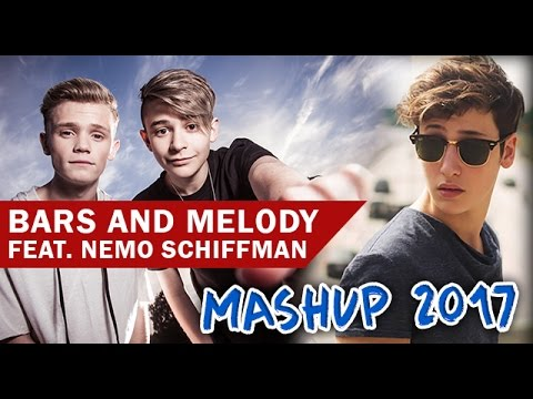 Bars and Melody feat. Nemo Schiffman – Mashup 2017